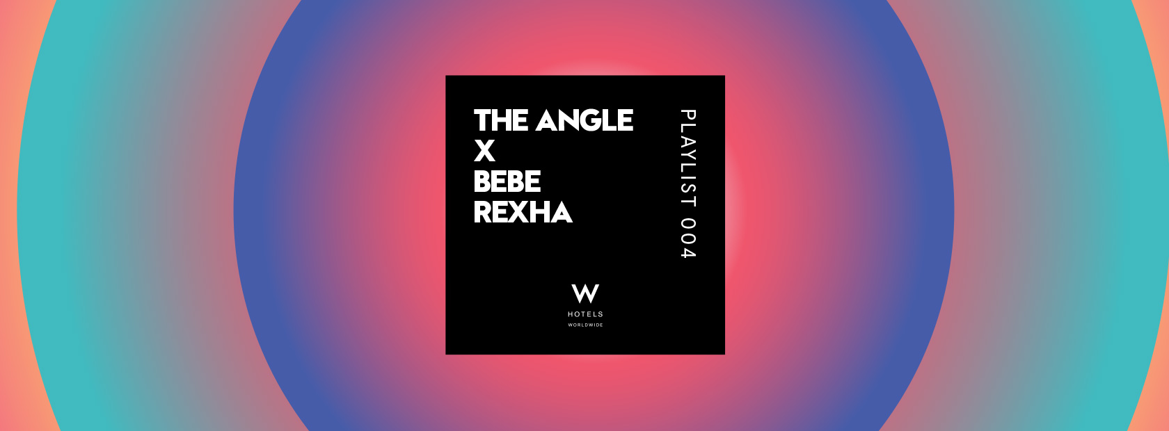 Music - W Hotels / The Angle - Life with a W Slant