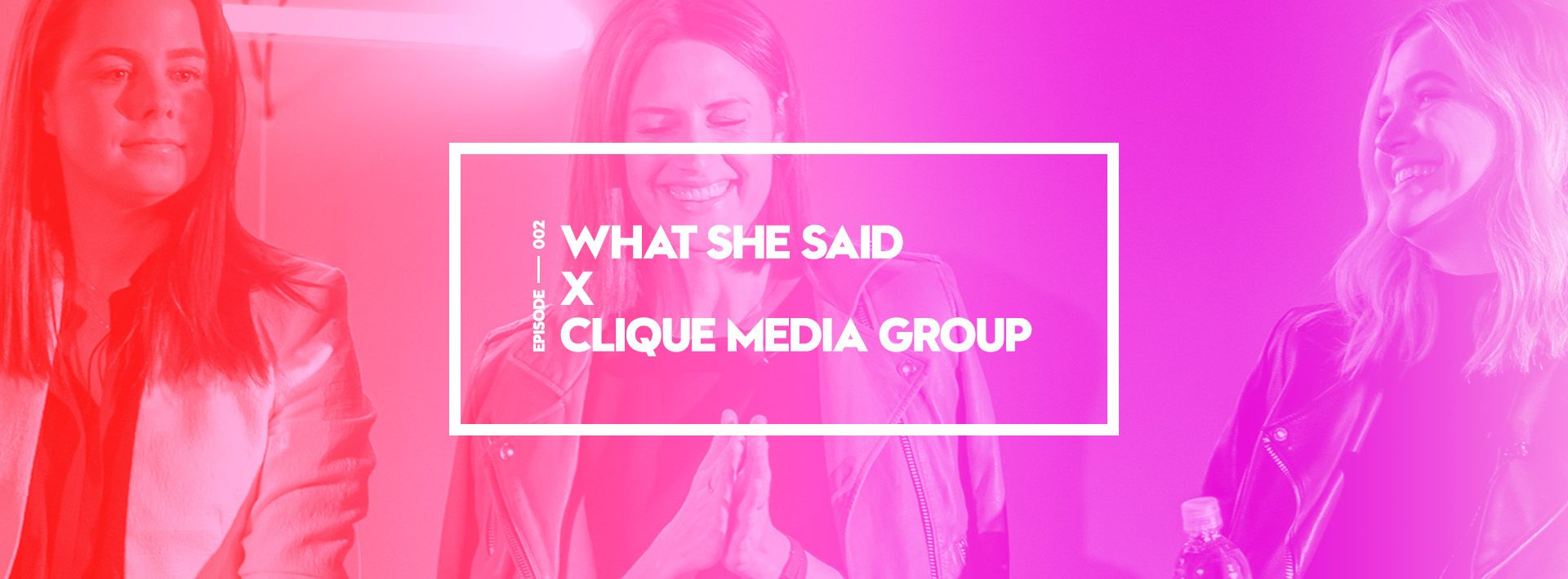 2016-07-25_Whotels_WhatSheSaid_Clique-Media_Podcast_desktop_05