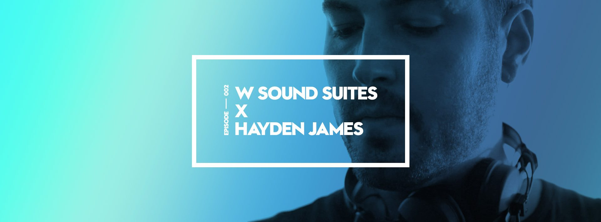 2016-08-30_Whotels_SoundingOffWithHayden_Podcast_desktop_02