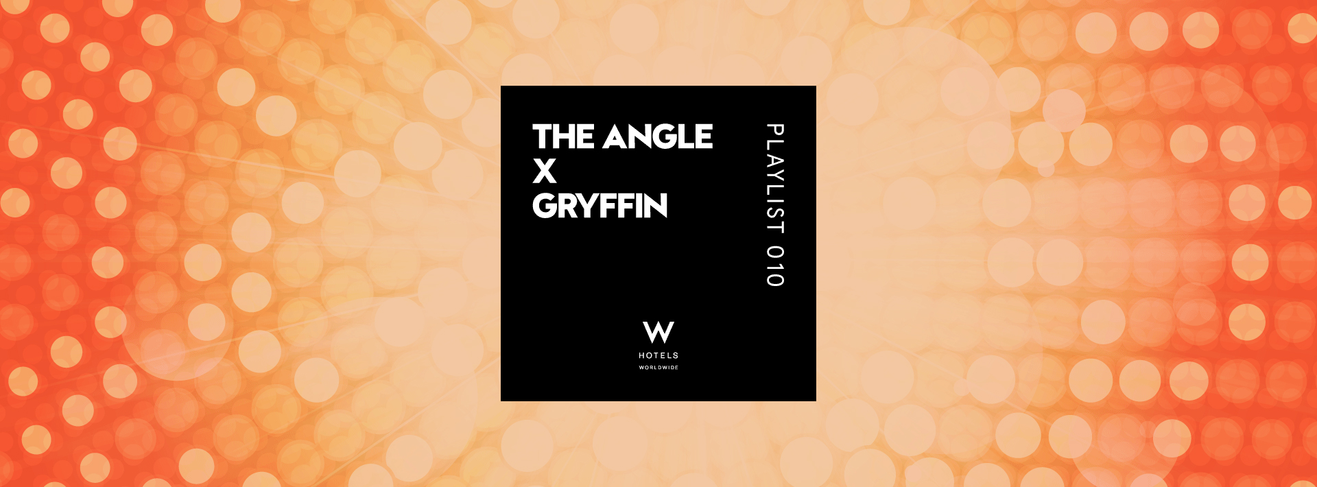 Playlist-Header-W-Hotels-The-Angle-Playlist